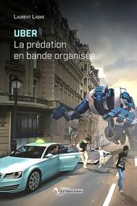 """""""Uber, la prédation en bande organisée"""", Le Tiers Livre, 2015 168p. 7€ - www.letierslivre.com"""